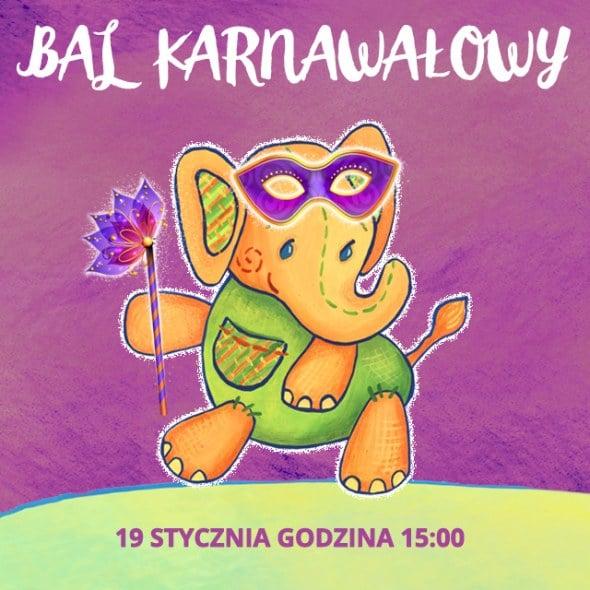 Wielki Bal Karnawałowy w Przedszkolu 4 Słonie. 19 stycznia 2016, godz. 15:00