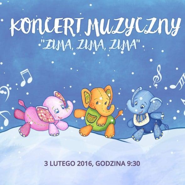 Zima, Zima, Zima - koncert Kasi i Rafała Rokickich w Przedszkolu 4 Słonie. Zapraszamy 3 lutego 2016 r.